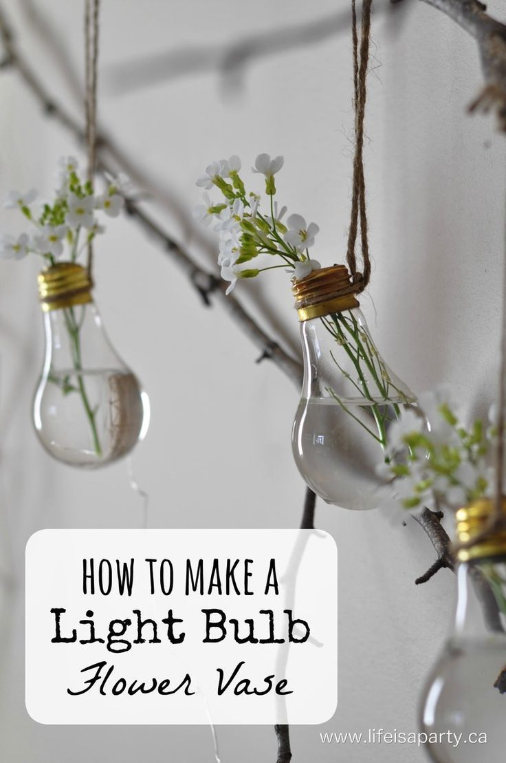 Decor Hacks How To Make A Light Bulb Flower Vase Turn Your Old Burnt Out Light Bulbs Into A Decor Object Your Daily Dose Of Best Home Decorating Ideas