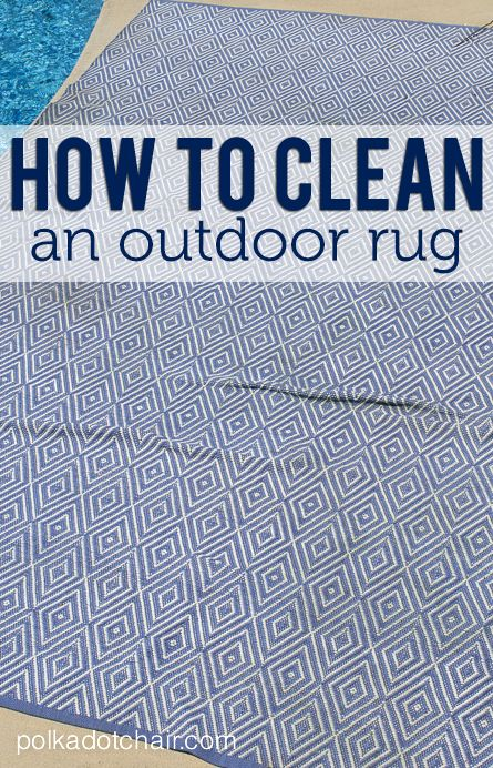 How to clean an outdoor rug on Polka Dot Chair blog
