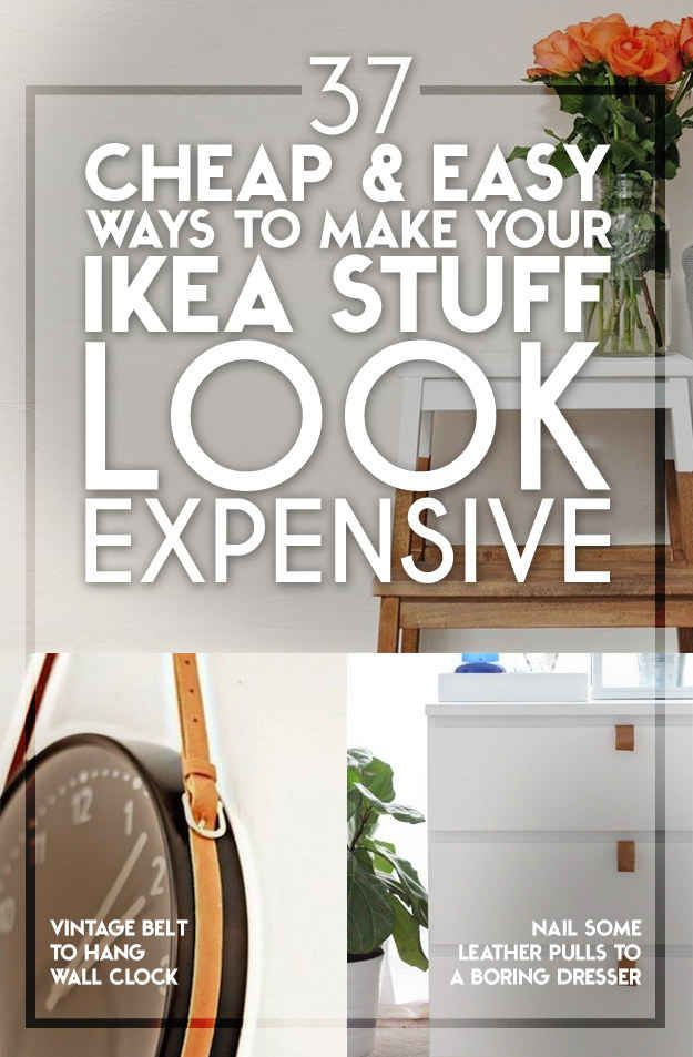 Decor hacks 37 cheap and easy ways to make your ikea for Inexpensive ways to build a home