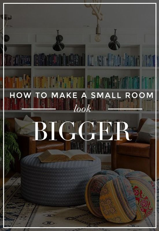 Decor hacks how to make a small room look bigger 25 tips that work decor object your - Make a small space look bigger ideas ...