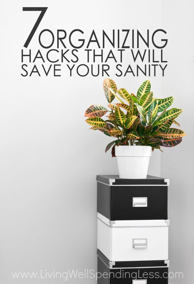 7 Organizing Hacks That Will Save Your Sanity