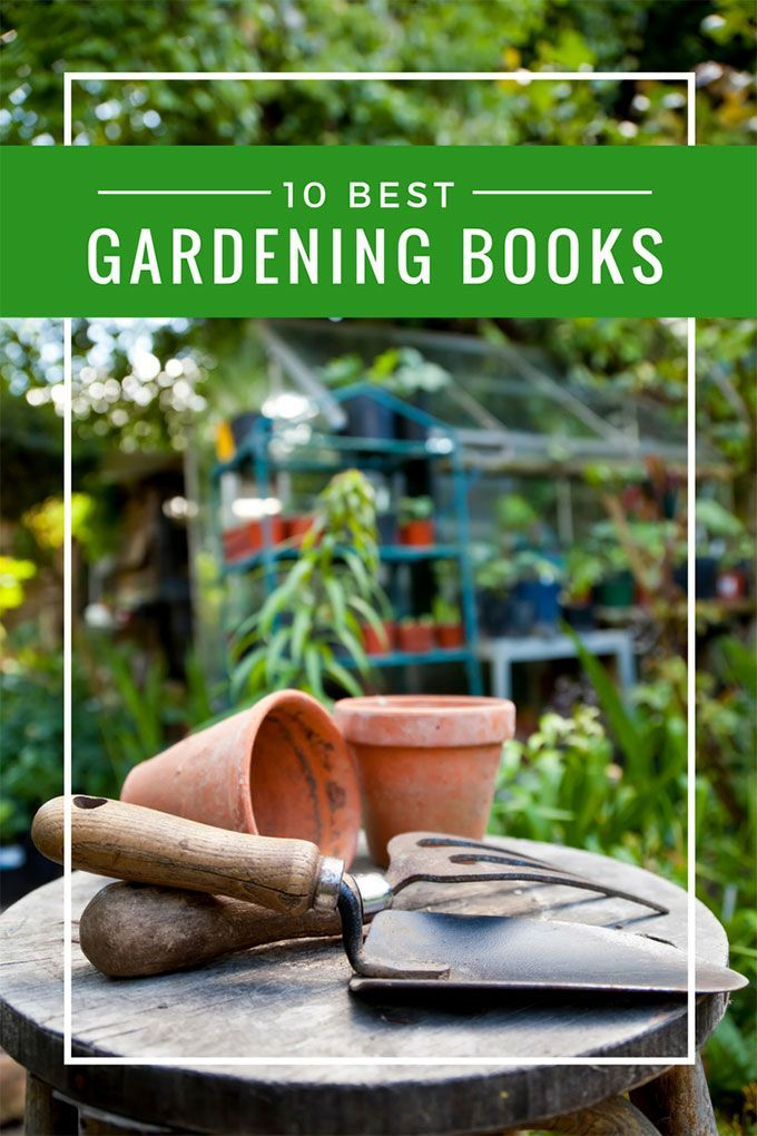 10 Outstanding Gardening Books: The Best Of The Bunch