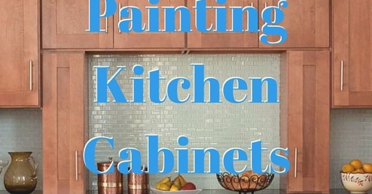 Project Guide: Painting Kitchen Cabinets