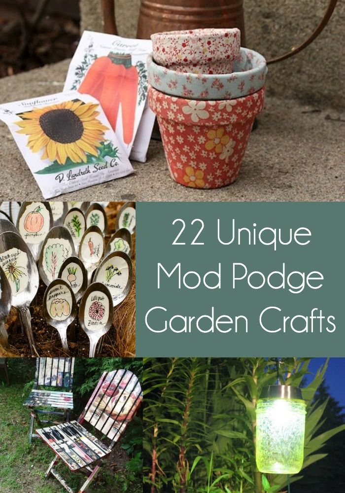 Unique Garden Crafts Made with Mod Podge