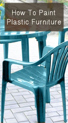 How To Paint Plastic Furniture